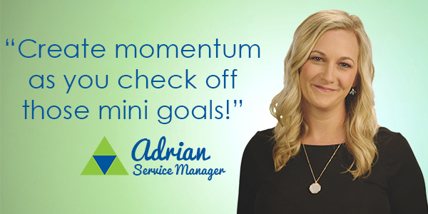 Create momentum as you check off those mini goals!