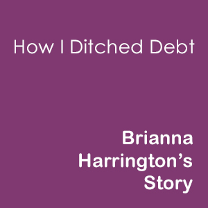 Brianna Harrington's Debt Free Journey