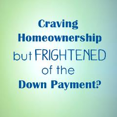 Craving homeownership by frightened of the down payment?